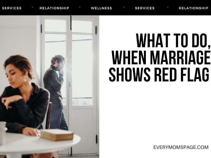 What to Do, When Marriage Shows Red Flag