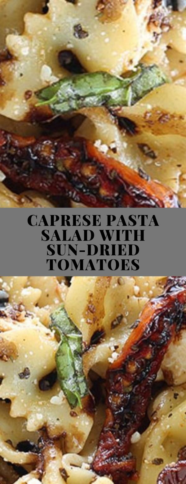CAPRESE PASTA SALAD WITH SUN-DRIED TOMATOES #pasta #salad