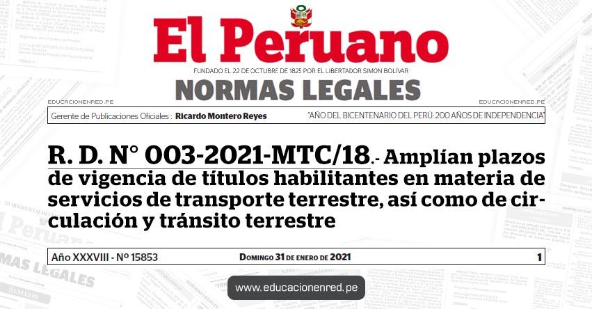 R. D. N° 003-2021-MTC/18.- Amplían plazos de vigencia de títulos habilitantes en materia de servicios de transporte terrestre, así como de circulación y tránsito terrestre
