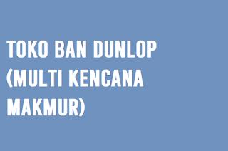 Toko Ban Dunlop (Multi Kencana Makmur)