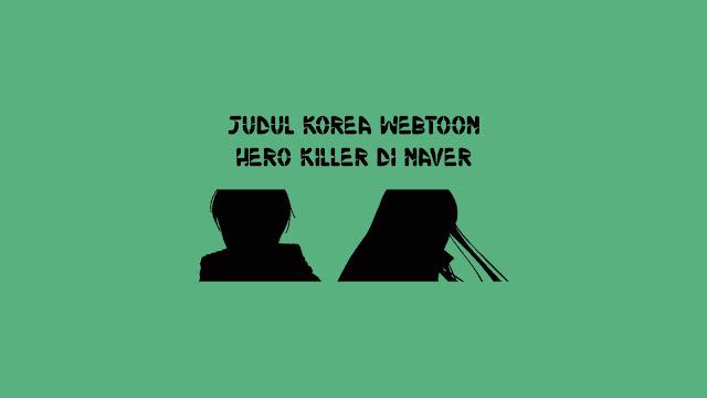 Judul Korea Webtoon Hero Killer di Naver