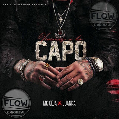 "MC Ceja Ft. Juanka ""El Problematik"" - Vivimos A Lo Capo."