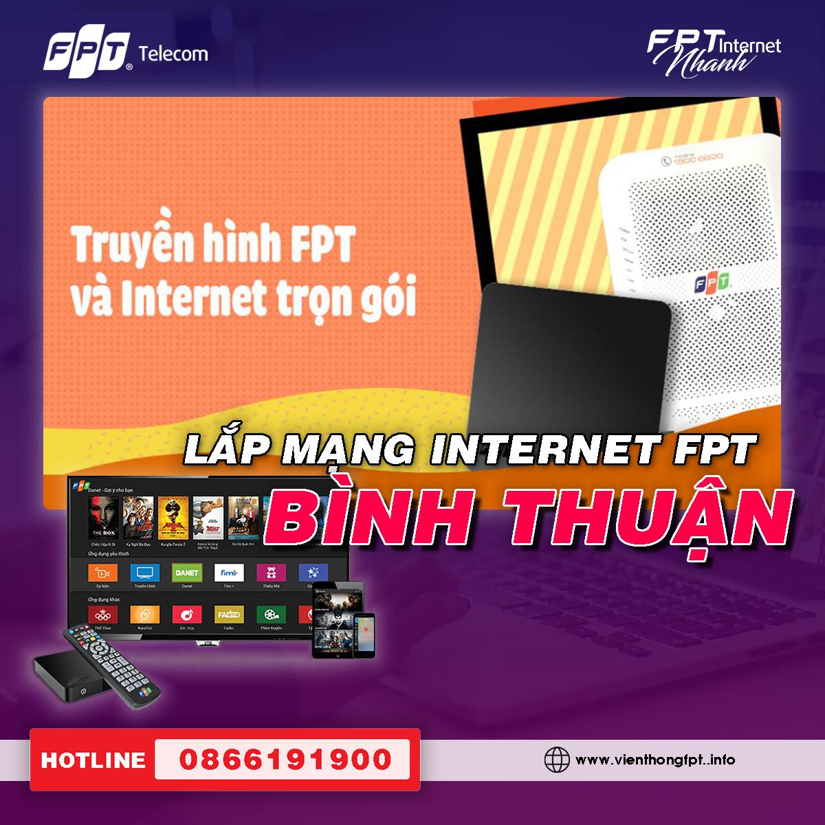 Đăng ký Internet FPT Bình Thuận - Thủ tục đơn giản - Lắp đặt nhanh trong ngày