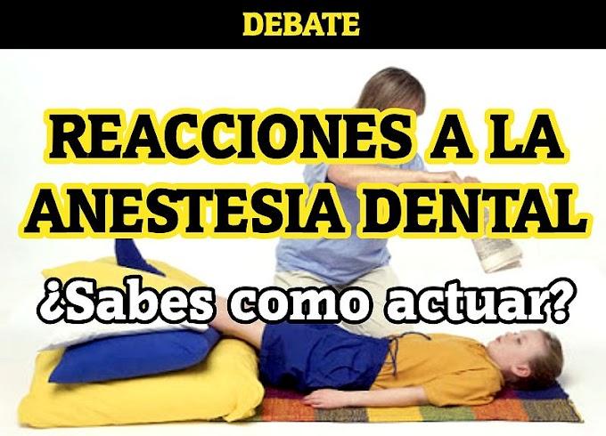 DEBATE: Reacciones a la Anestesia Dental ¿Sabes como actuar?
