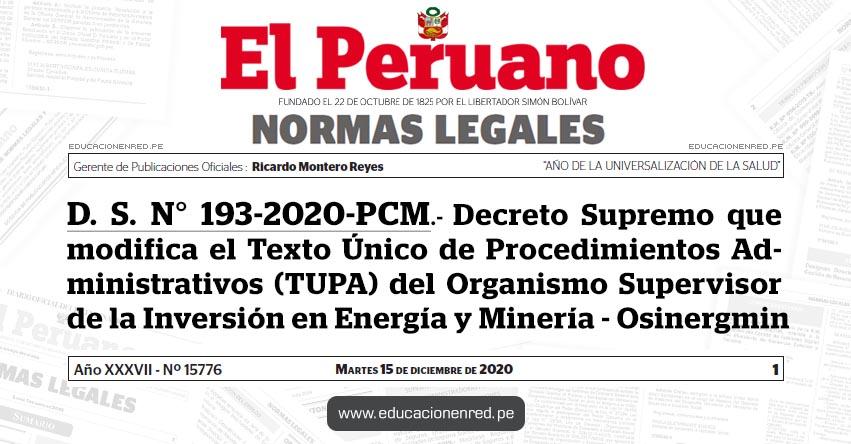 D. S. N° 193-2020-PCM.- Decreto Supremo que modifica el Texto Único de Procedimientos Administrativos (TUPA) del Organismo Supervisor de la Inversión en Energía y Minería - Osinergmin