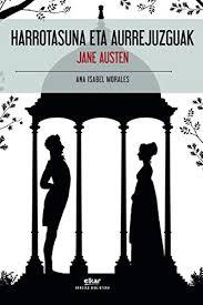 Harrotasuna eta aurrejuzguak, Jane Austen. Ana I. Morales itzultzaile