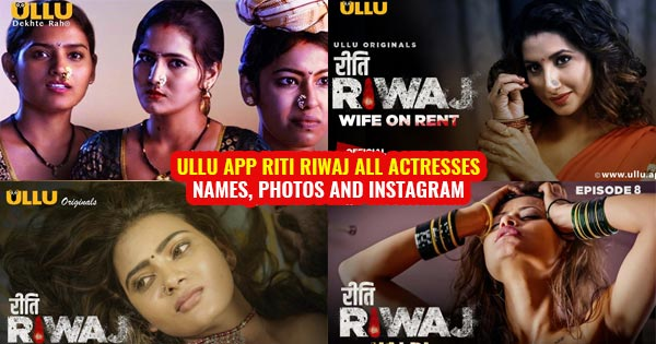 ullu app riti riwaj full cast all actresses episodes full web series