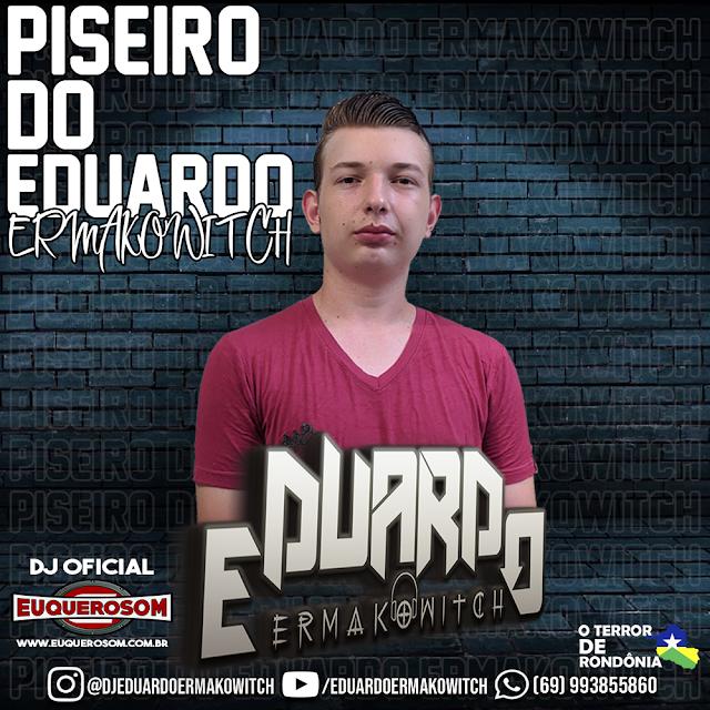 PISEIRO DO EDUARDO ERMAKOWITCH - VOL.1
