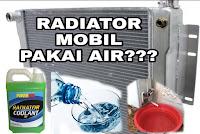 air radiator yang harus kita pakai di mobil kita itu harus air coolant atau air AC atau AIR BIASA,