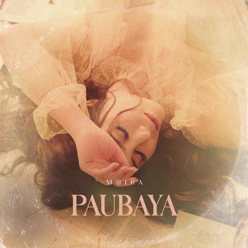 Paubaya - Moira Dela Torre Lyrics