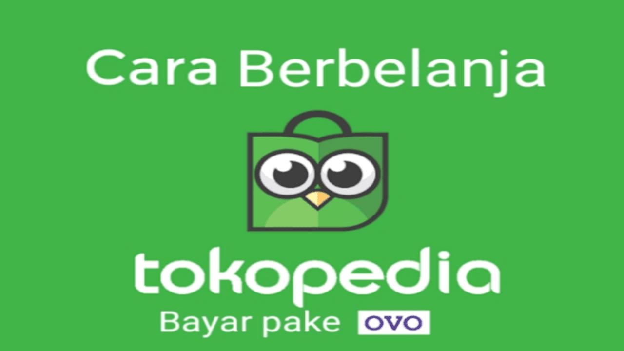 Cara Berbelanja di Tokopedia bayar pake OVO