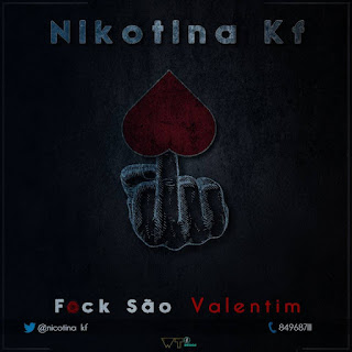 Nicotina KF - F*ck São Valentim