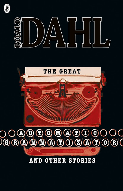 ROALD DAHL'S THE GREAT AUTOMATIC GRAMMATIZATOR AND OTHER STORIES