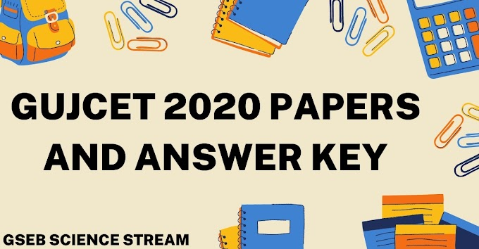 Gujcet 2020 Paper Solution and Answer Key | Maths, Biology, Chemistry, Physics