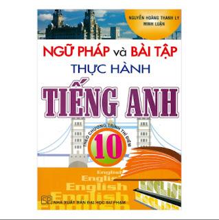 Ngữ Pháp Và Bài Tập Thực Hành Tiếng Anh 10 - Theo Chương Trình Thí Điểm ebook PDF-EPUB-AWZ3-PRC-MOBI