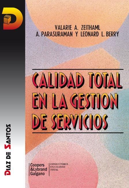 Calidad total en la gestión de servicios – Valarie A. Zeithaml