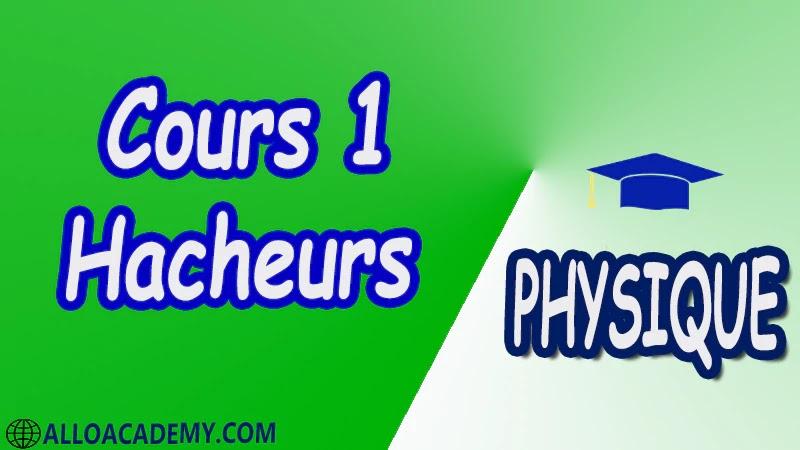 Cours 1 Hacheurs pdf  Introduction Hacheur série (Buck) Deux quadrants Quatre quadrants Hacheur parallèle (Boost) Hacheur à accumulation inductive (Buck & Boost) physique