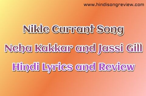 nikle-currant-lyrics-neha-kakkar-jassi-gill-song