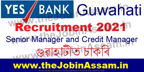 Yes Bank Guwahati Recruitment 2021: