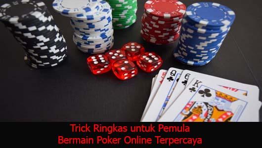 Trick Ringkas untuk Pemula Bermain Poker Online Terpercaya
