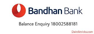 Bandhan  bank balance enquiry number
