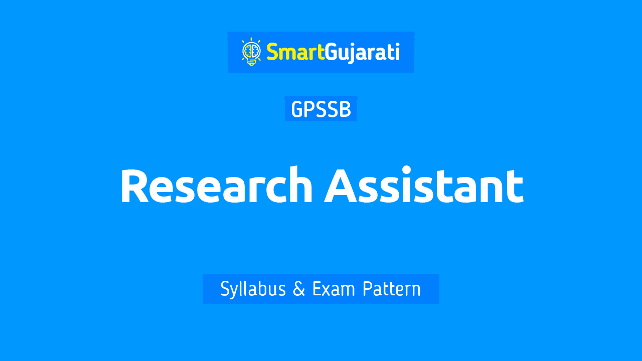 In this post, we have given detailed information about the Qualification, Syllabus and Exam Pattern of the GPSSB Research Assistant exam and you can also download a pdf of the Research Assistant Gujarat syllabus. This article will help you in Research Assistant Recruitment Exam.