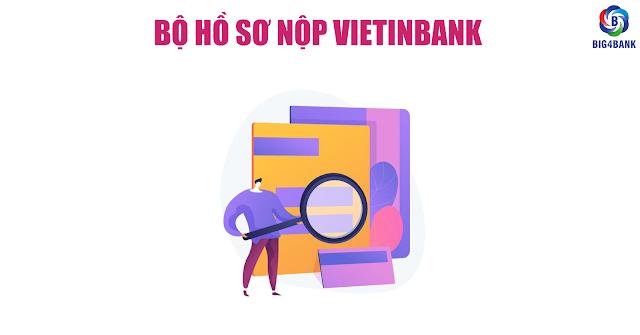 Bộ Hồ Sơ Nộp Vietinbank