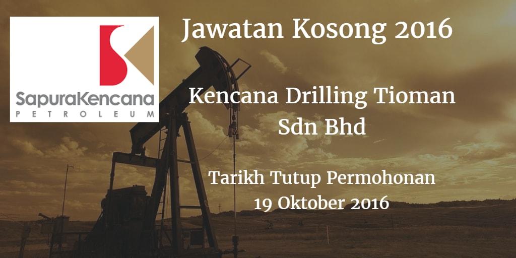 Jawatan Kosong Sapura Kencana Drilling Tioman Sdn Bhd 19 Oktober 2016