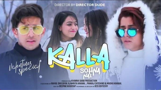 kalla Sohna Nai Lyrics | Akhil | Rahul Ghildiyal | Amrita Khanal | Director Dude