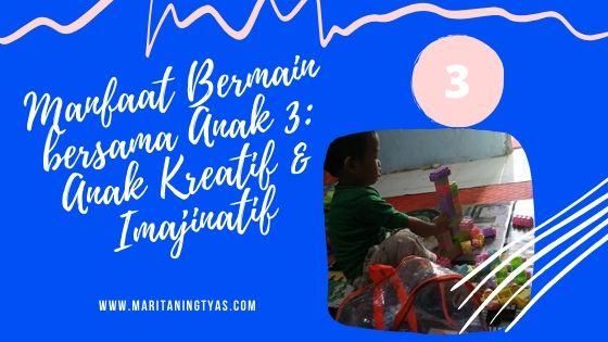 manfaat bermain bersama anak kreatif dan imajinatif