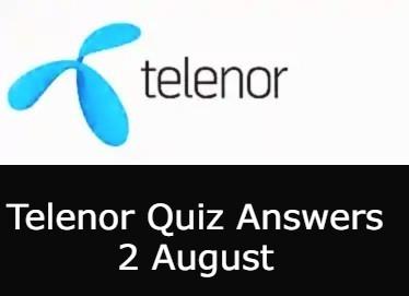 Telenor Quiz Answers 2 August