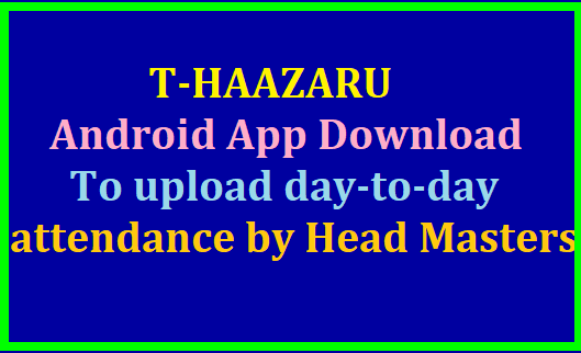 Download T-HAAZARU Android App: To upload day-to-day attendance by Head Masters /2019/08/download-t-haazaru-android-app-to-upload-day-to-day-attendance-by-head-masters.html