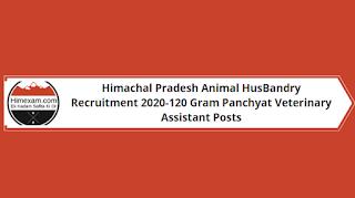 Himachal Pradesh Animal HusBandry Recruitment 2020-120 Gram Panchyat Veterinary Assistant Posts