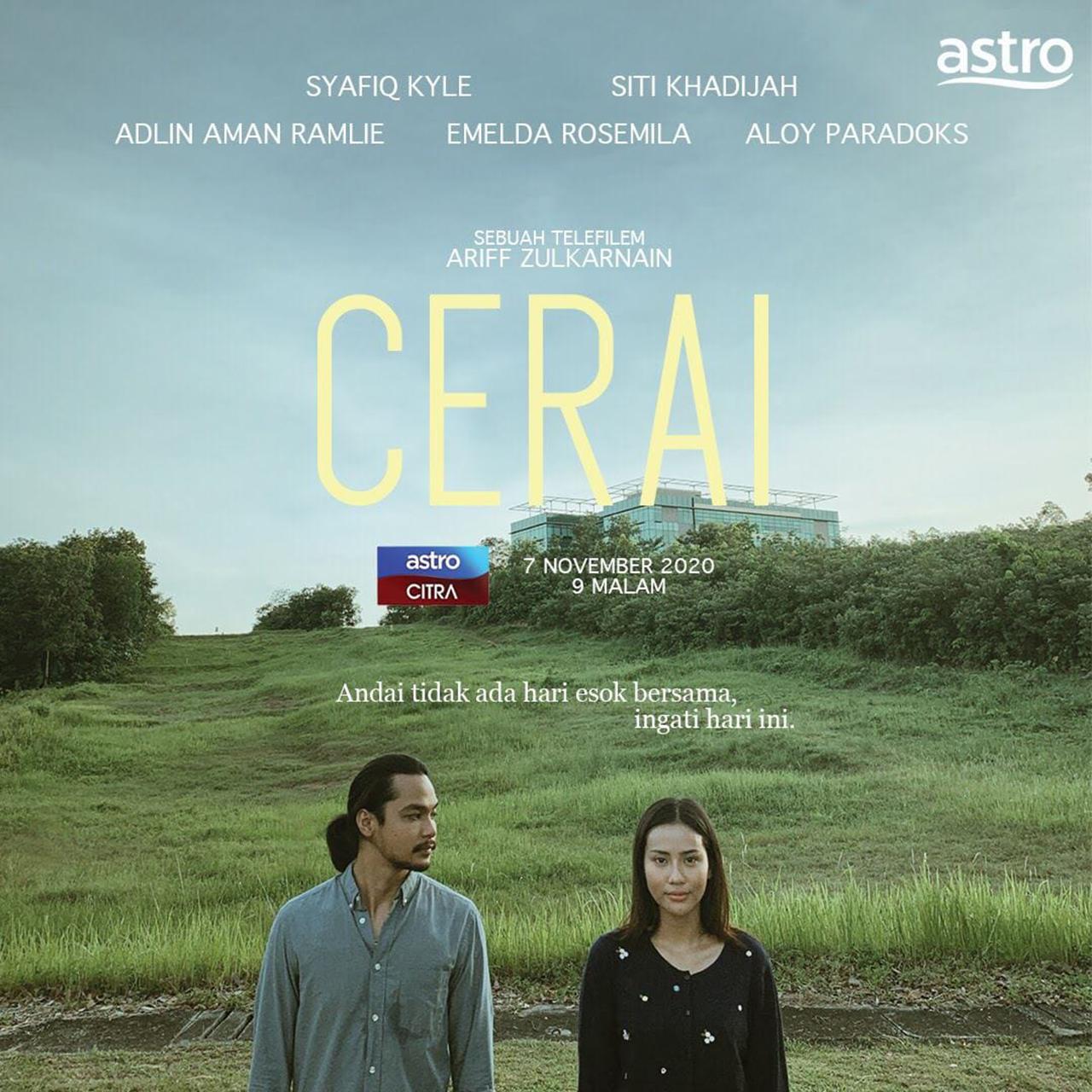 Telefilem 'Cerai' Lakonan Syafiq Kyle, Siti Khadijah, Emelda Rosmila dan Adlin Aman Ramlie