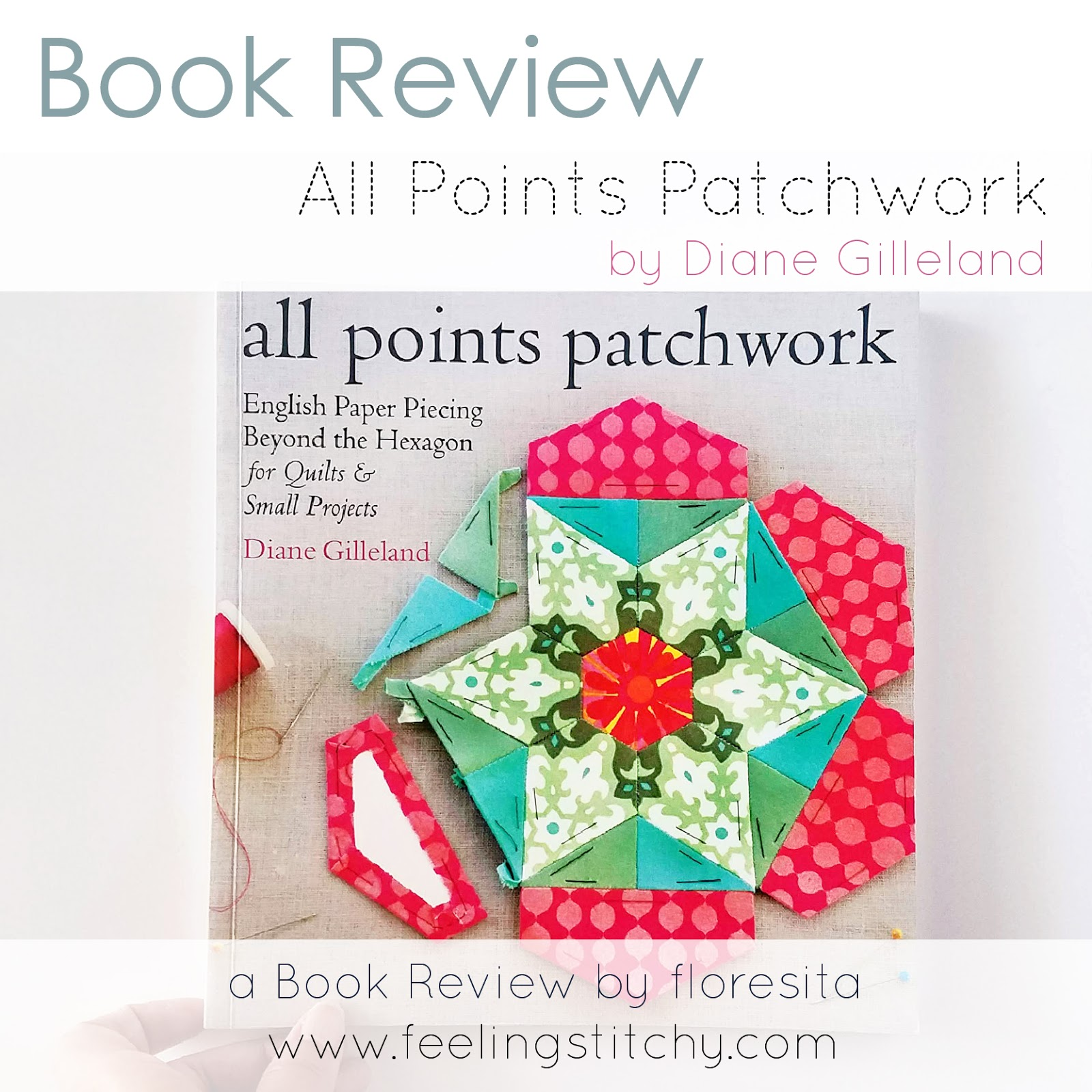 Book review of All Points Patchwork by Diane Gilleland as featured by floresita on Feeling Stitchy