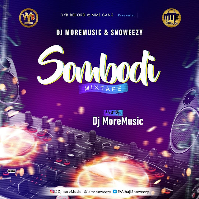 {Mixtape}DJ MoreMusic & Snoweezy - Sombodi Mixtape
