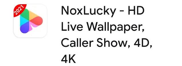 تنزيل تطبيق Nox Lucky Wallpaper  مجموعة من خلفيات HD الحية لنظام الاندرويد 2021
