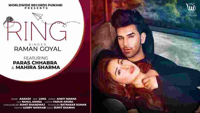 Ring Lyrics - Raman Goyal   Mahira Sharma, Paras Chhabra