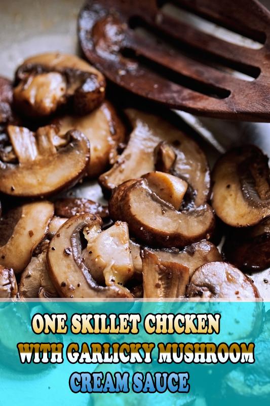 #One #Skillet #Chicken #with #Garlicky #Mushroom #Cream # ...