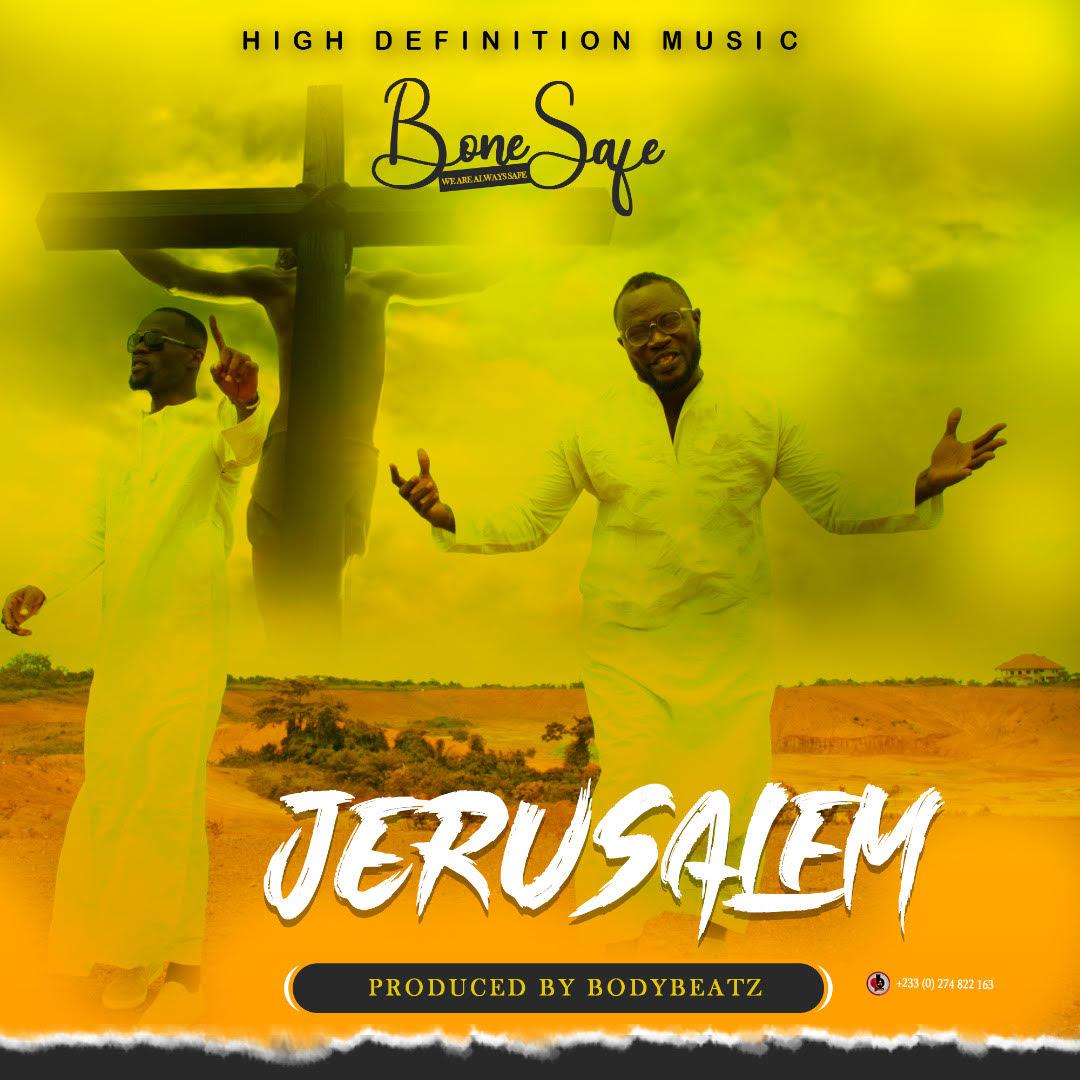 Bone Safe – Jerusalem (Prod by BodyBeatz) #Arewapublisize