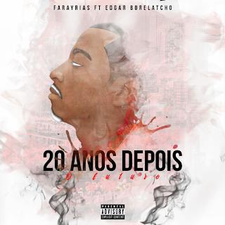 Farayrias - 20 Anos Depois (O Futuro) (feat Edgar Borellatcho)