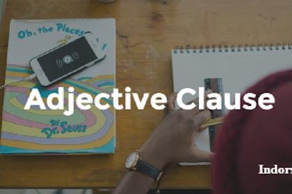 Inilah Penjelasan Adjective Clause disertai Contoh Kalimatnya