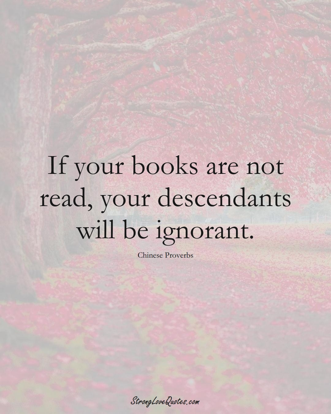 If your books are not read, your descendants will be ignorant. (Chinese Sayings);  #AsianSayings