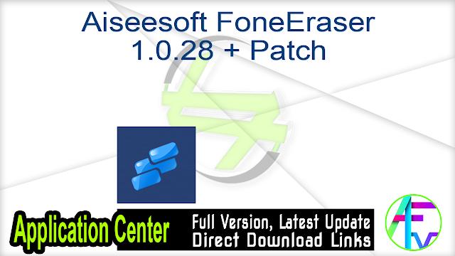 Aiseesoft FoneEraser 1.0.28 + Patch