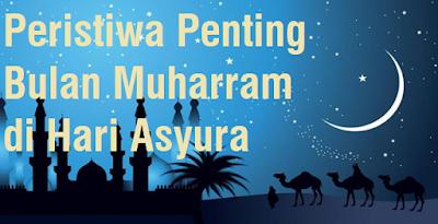Peristiwa Penting Bulan Muharram di Hari Asyura
