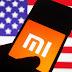 Hakim Amerika menganggap senarai hitam Xiaomi cuai