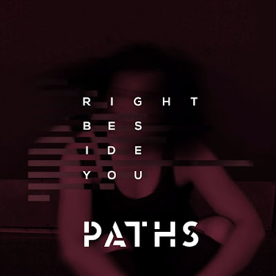 PATHS Unveils New Single 'Right Beside You'