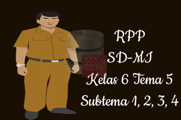 RPP Tematik SD/MI Kelas 6 Tema 5 Subtema 1 2 3 4 Semester 2, Download RPP Kelas 6 Tema 5 Subtema 1 2 3 4 Kurikulum 2013 SD/MI Revisi Terbaru, RPP Silabus Tematik Kelas 6