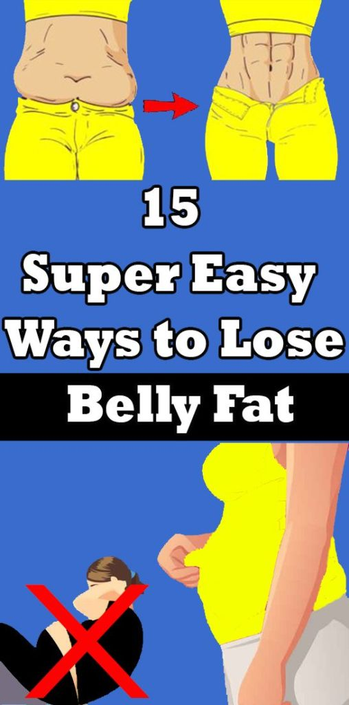 15 Simple Ways To Lose Belly Fat