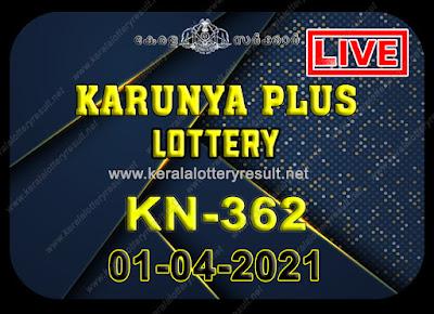 Kerala Lottery Result Karunya plus KN-362 01.04.2021,Karunya plus KN-362 , Karunya plus 01-04.2021 Karunya Result, kerala lottery result, lottery result kerala, lottery today result, today kerala lottery, lottery results kerala, lottery result today kerala, kerala lottery result today, today lottery results kerala, kerala lottery today results, kerala lottery live, kerala lottery today live, live lottery results